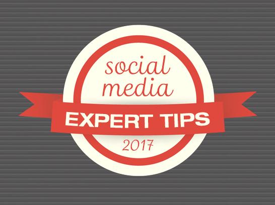 Social Media Expert Tips for 2017